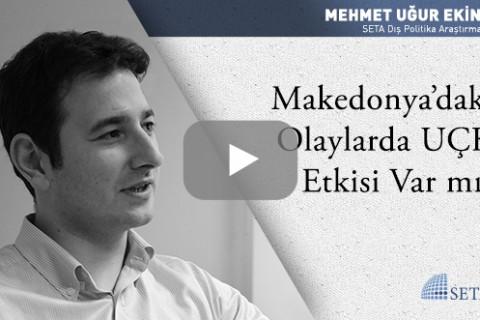 Makedonya'daki Olaylarda UÇK Etkisi Var mı?