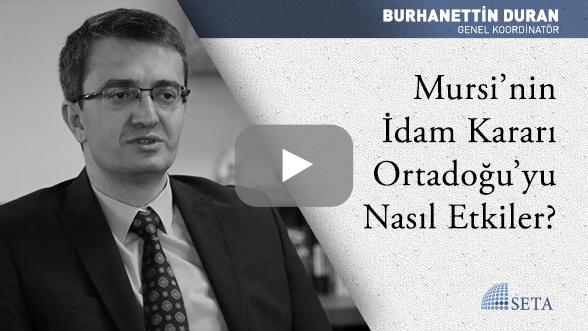 Mursi'nin İdam Kararı Ortadoğu'yu Nasıl Etkiler?