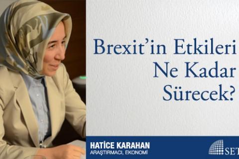 Brexit'in Etkileri Ne Kadar Sürecek?