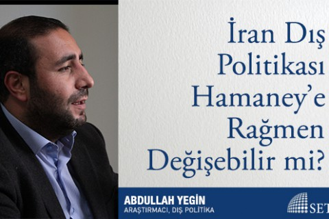 İran Dış Politikası Hamaney'e Rağmen Değişebilir mi?