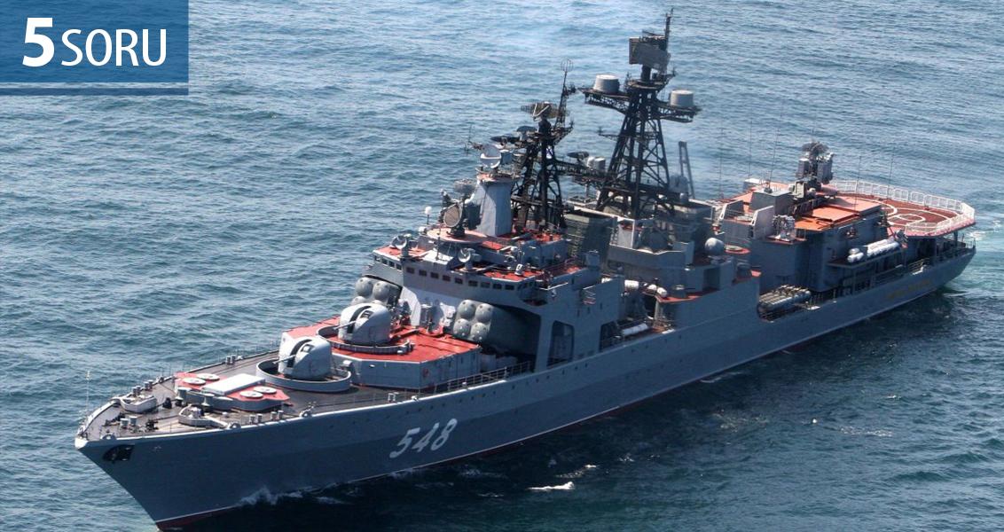 5 Soru: Rus Gemileri Batı Akdeniz'de