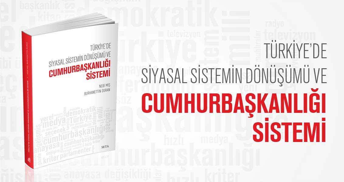 Türkiye'de Siyasal Sistemin Dönüşümü ve Cumhurbaşkanlığı Sistemi