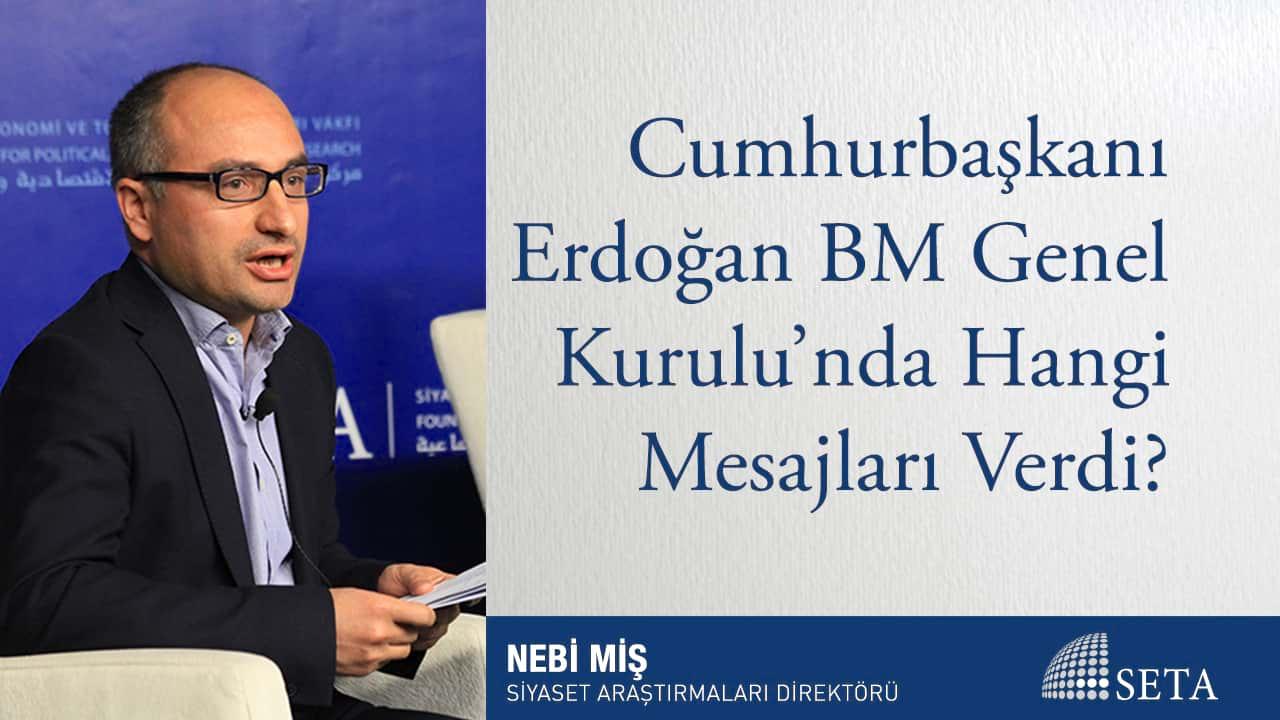 Cumhurbaşkanı Erdoğan BM Genel Kurulu nda Hangi Mesajları Verdi
