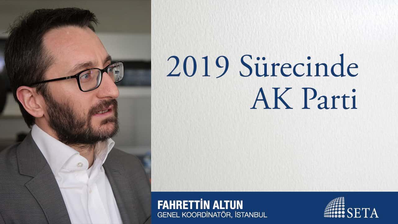2019 Sürecinde AK Parti