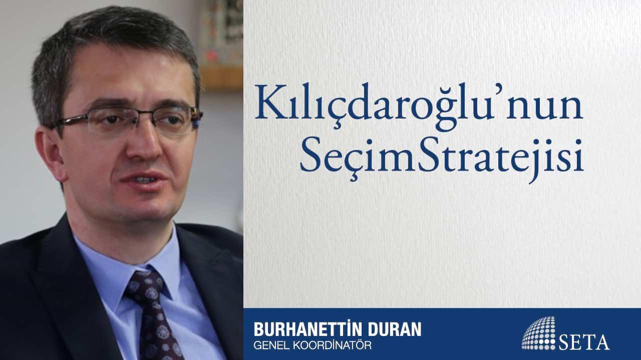 Kılıçdaroğlu'nun Seçim Stratejisi