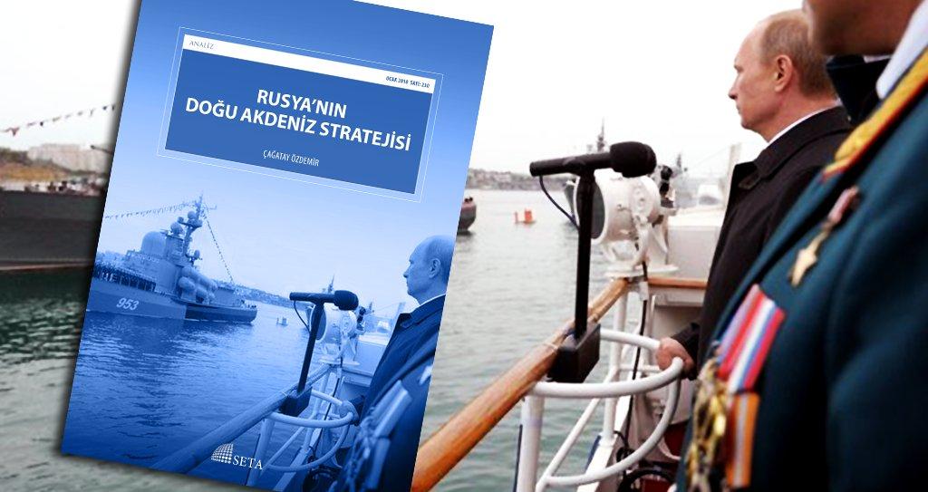 """SETA'dan """"Rusya'nın Doğu Akdeniz Stratejisi"""" Analizi"""