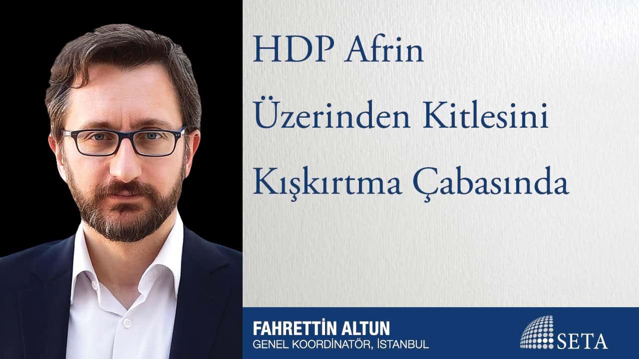 HDP Afrin Üzerinden Kitlesini Kışkırtma Çabasında