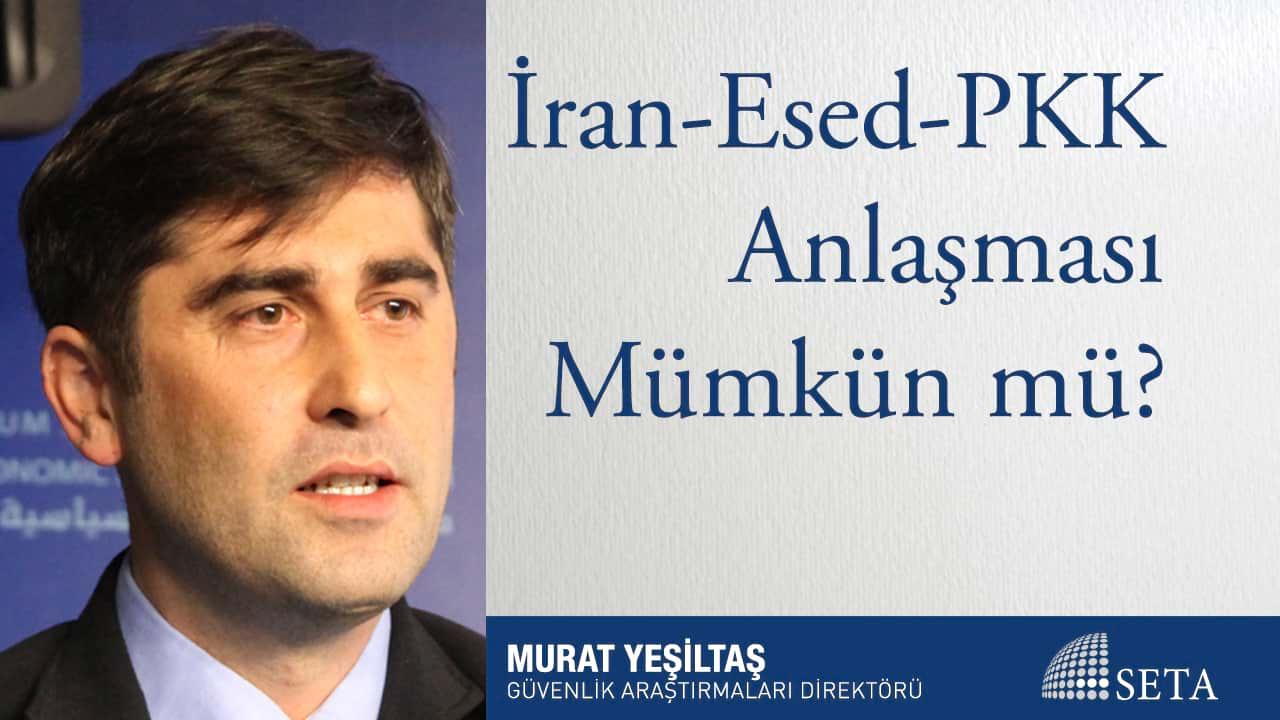 İran-Esed-PKK Anlaşması Mümkün mü?
