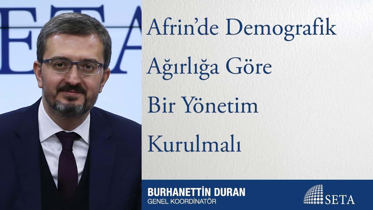 Afrin'de Demografik Ağırlığa Göre Bir Yönetim Kurulmalı
