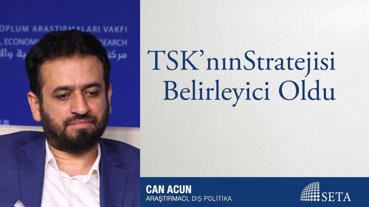 TSK'nın Stratejisi Belirleyici Oldu