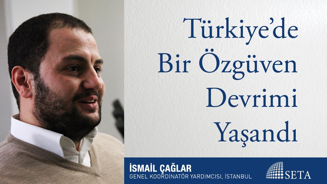 Türkiye'de Bir Özgüven Devrimi Yaşandı