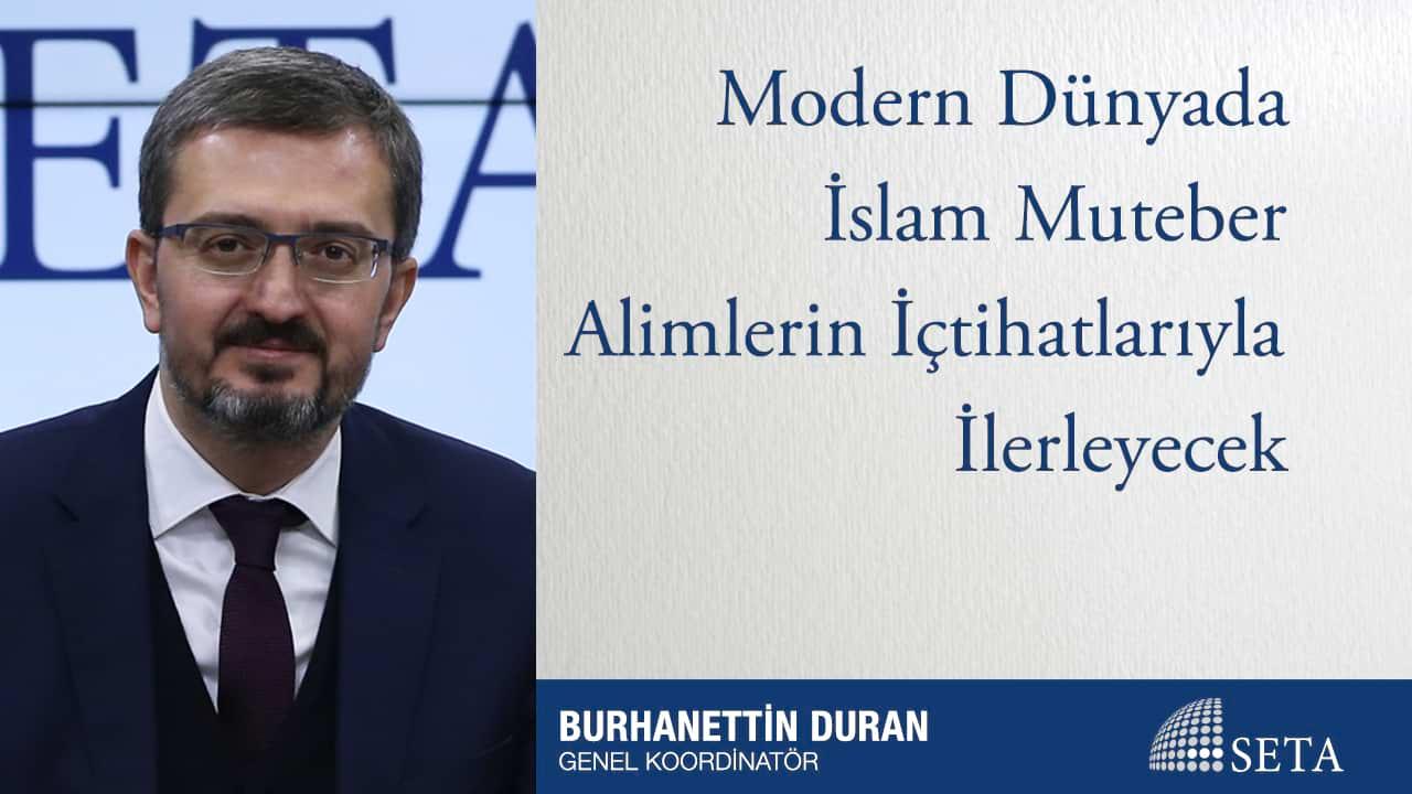 Modern Dünyada İslam Muteber Alimlerin İçtihatlarıyla İlerleyecek