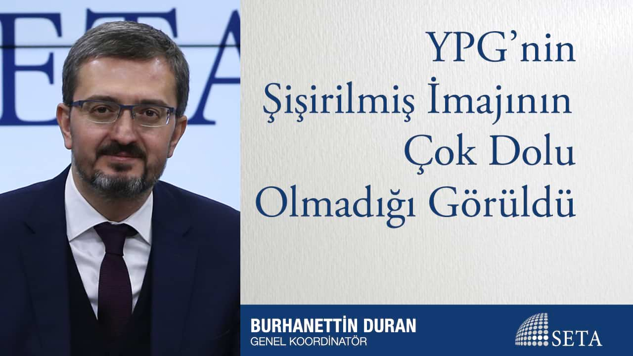 YPG'nin Şişirilmiş İmajının Çok Dolu Olmadığı Görüldü