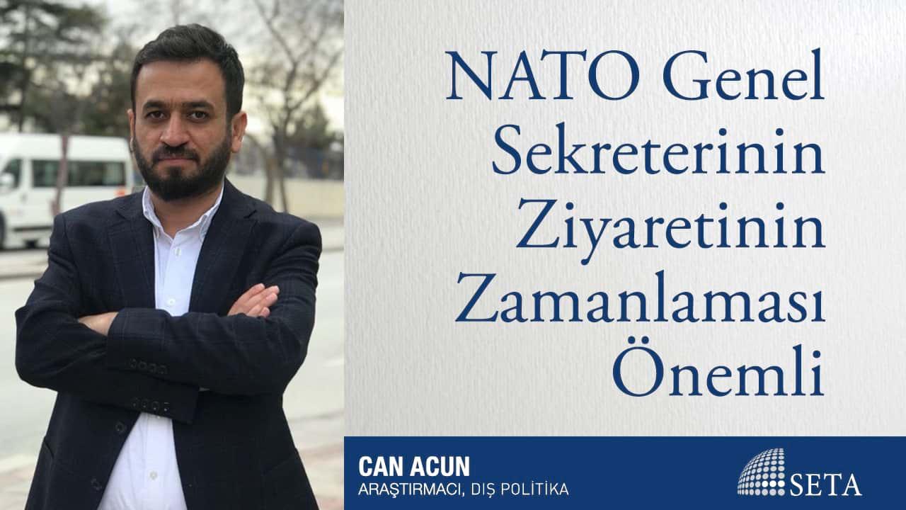 NATO Genel Sekreterinin Ziyaretinin Zamanlaması Önemli