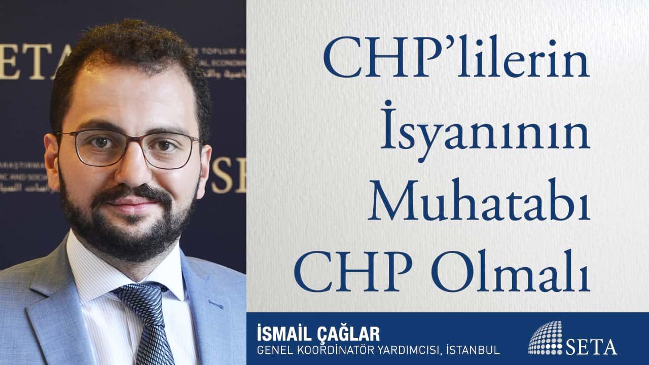 CHP'lilerin İsyanının Muhatabı CHP Olmalı
