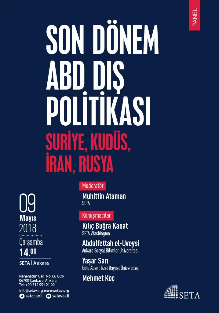 Panel: Son Dönem ABD Dış Politikası: Suriye, Kudüs, İran, Rusya