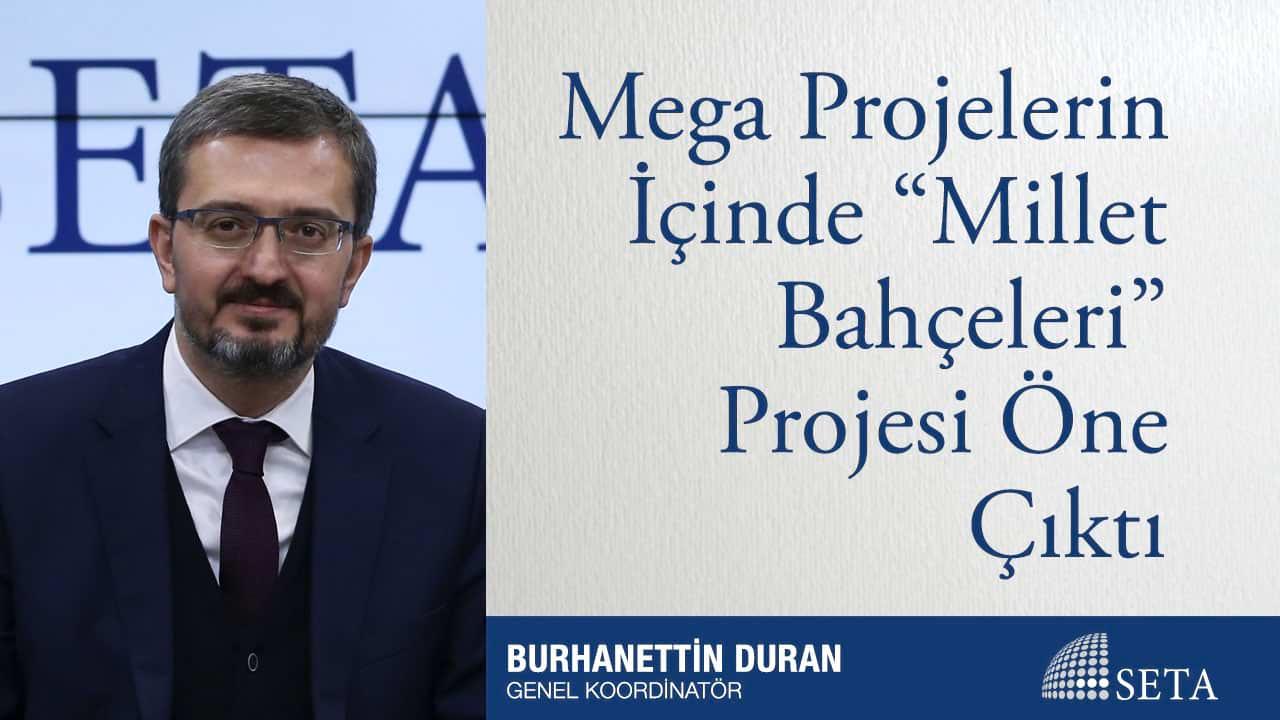 """Mega Projelerin İçinde """"Millet Bahçeleri"""" Projesi Öne Çıktı"""