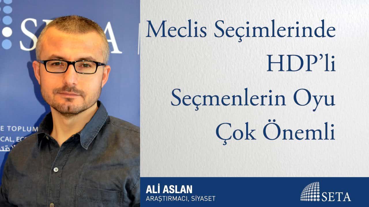 Meclis Seçimlerinde HDP li Seçmenlerin Oyu Çok Önemli