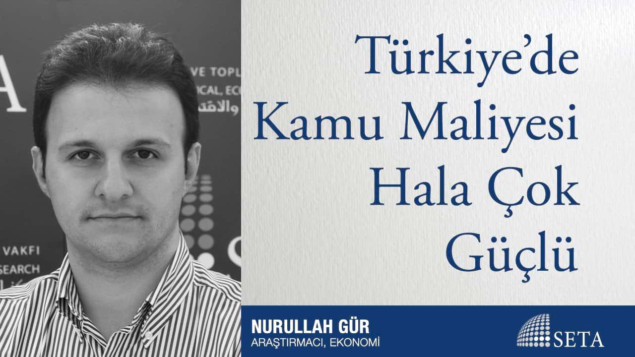 Türkiye'de Kamu Maliyesi Hala Çok Güçlü