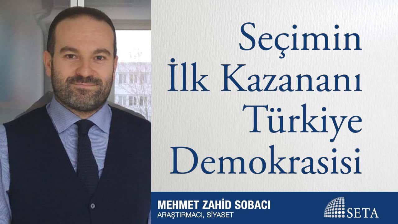 Seçimin İlk Kazananı Türkiye Demokrasisi