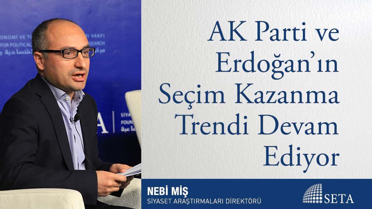 AK Parti ve Erdoğan'ın Seçim Kazanma Trendi Devam Ediyor