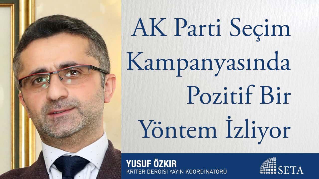 AK Parti Seçim Kampanyasında Pozitif Bir Yöntem İzliyor