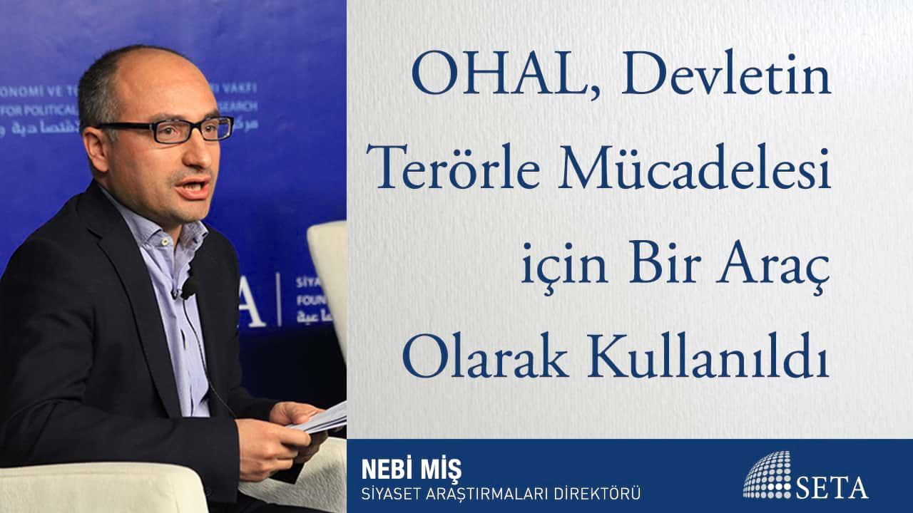 OHAL, Devletin Terörle Mücadelesi için Bir Araç Olarak Kullanıldı