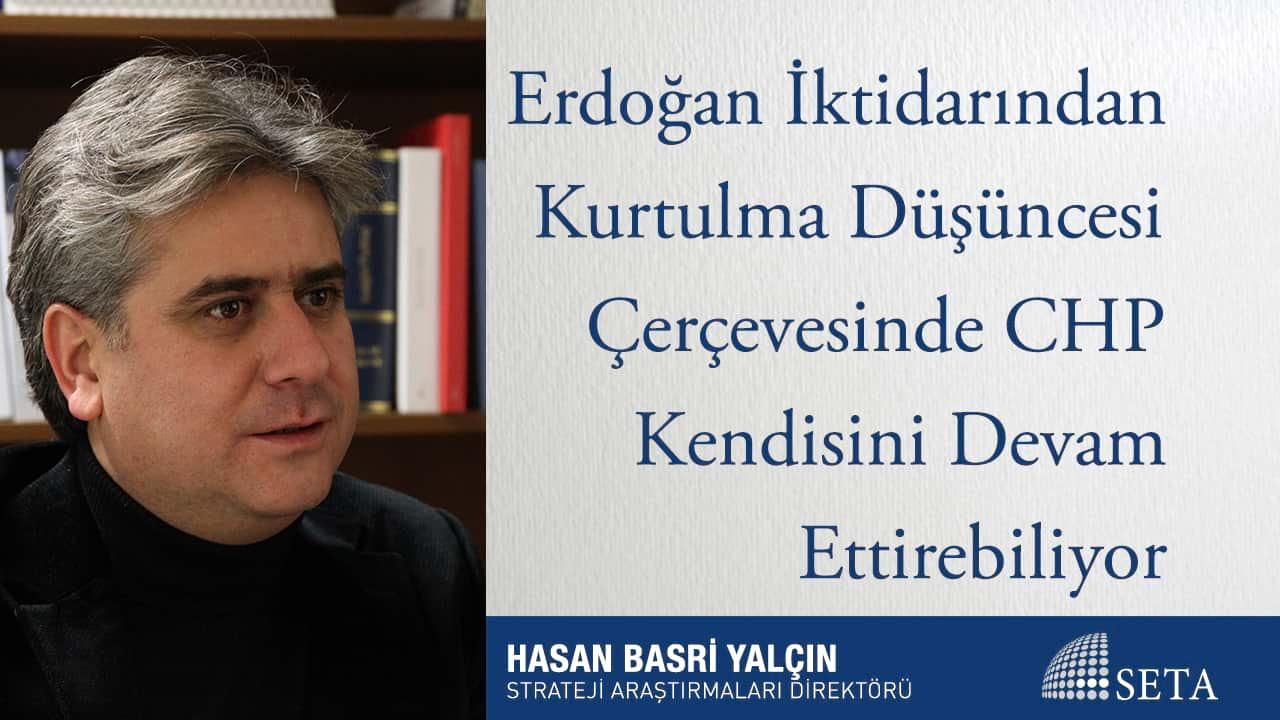 Erdoğan İktidarından Kurtulma Düşüncesi Çerçevesinde CHP Kendisini Devam Ettirebiliyor