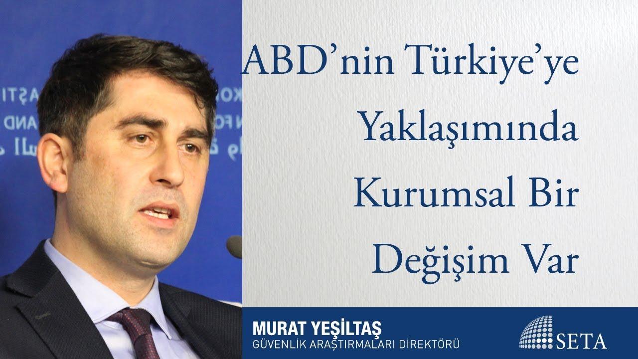 ABD'nin Türkiye'ye Yaklaşımında Kurumsal Bir Değişim Var