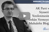 AK Parti ve Siyasetin Yenilenmesine İmkân Vermeyen Muhalefet Bloğu