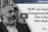 HDP' nin Seçim Kampanyasında Öne Çıkan Dört Başlık
