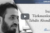 Irak Türkmenleri Tehdit Altında