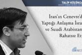 İran'ın Cenevre'de Yaptığı Anlaşma İsrail ve Suudi Arabistan'ı Rahatsız Etti