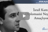 İsrail Kamu Diplomasisi Neyi Amaçlıyor?