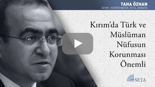 Kırım'da Türk ve Müslüman Nüfusun Korunması Önemli