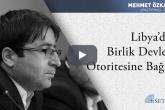 Libya'da Birlik Devlet Otoritesine Bağlı