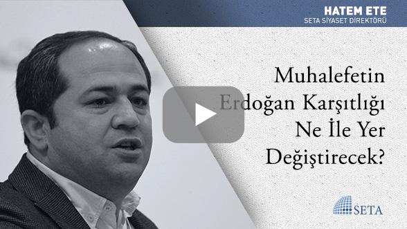 Muhalefetin Erdoğan Karşıtlığı Ne İle Yer Değiştirecek?