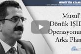 Musul'a Dönük IŞİD Operasyonun Arka Planı