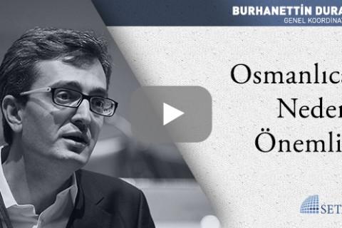 Osmanlıca Neden Önemli?
