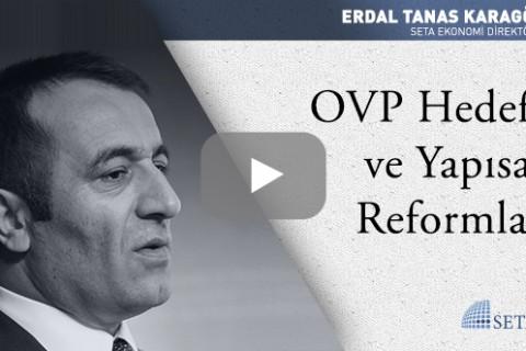 OVP Hedefi ve Yapısal Reformlar