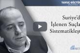 Suriye'de İşlenen Suçlar Sistematikleşti