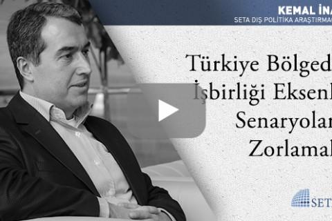 Türkiye Bölgede İşbirliği Eksenli Senaryoları Zorlamalı