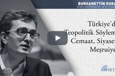 Türkiye'de Teopolitik Söylem: Cemaat, Siyaset, Meşruiyet