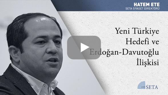 Yeni Türkiye Hedefi ve Erdoğan-Davutoğlu İlişkisi