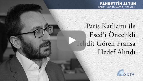 Paris Katliamı ile Esed'i Öncelikli Tehdit Gören Fransa Hedef Alındı