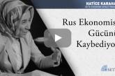 Rus Ekonomisi Gücünü Kaybediyor