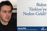 Biden Türkiye'ye Neden Geldi?