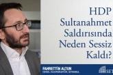 HDP Sultanahmet Saldırısında Neden Sessiz Kaldı?