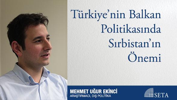 Türkiye'nin Balkan Politikasında Sırbistan'ın Önemi