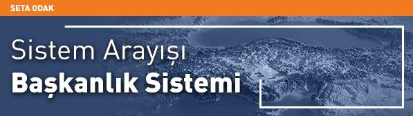 Sistem Arayışı: Başkanlık Sistemi